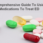 A Comprehensive Guide to Using Medications to Treat ED